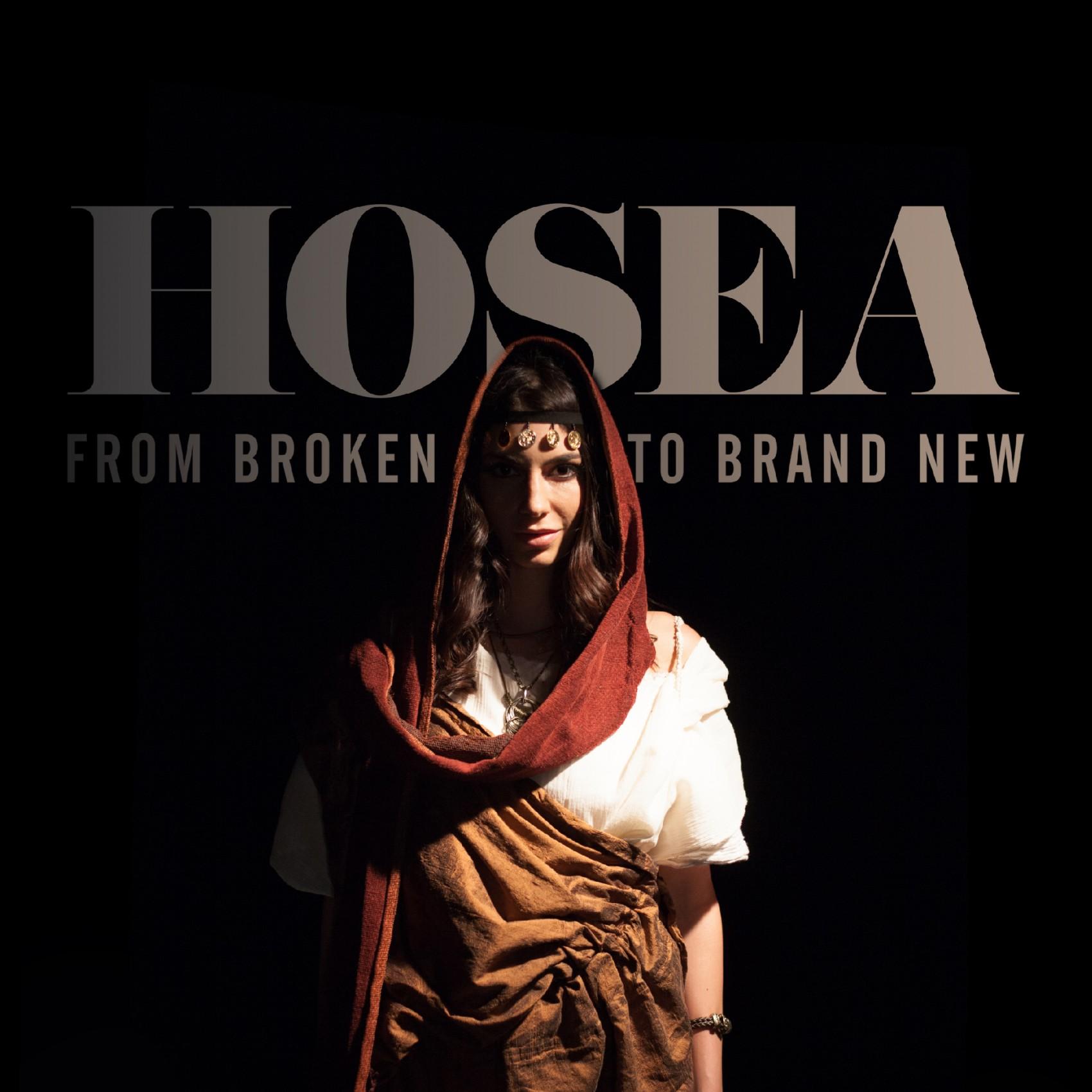 Hosea: From Broken To Brand New